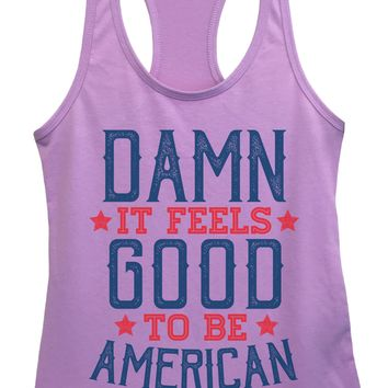 Womens Damn It Feels Good To Be American Grapahic Design Fitted Tank Top