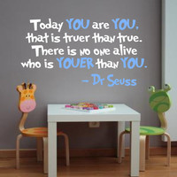 Dr Seuss Wall Decal 'Today YOU are YOU that is truer by InitialYou