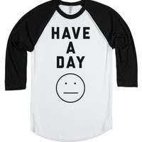 Have A Day-Unisex White/Black T-Shirt