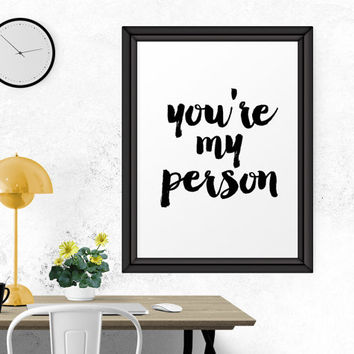 Motivational Print, You're My Person, Calligraphy Sign, Modern Calligraphy, Home Decor, Quote Posters, Typography Quote, Wall Art