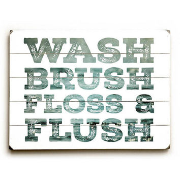 Wash Brush Floss Flush by Artist Lisa Russo Wood Sign