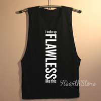 Flawless Shirt I Woke Up Like This Muscle Tee Muscle Tank Top TShirt Unisex - size S M L