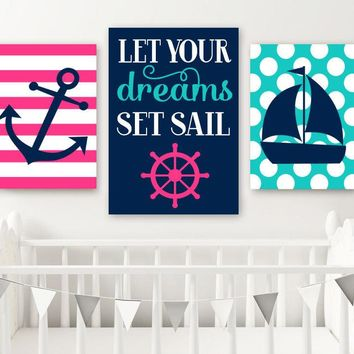 Girl NAUTICAL Nursery Decor, Girl Nautical Wall Art, CANVAS or Print, Pink Navy Turquoise Anchor Sailboat, Let Your Dreams Set Sail,Set of 3