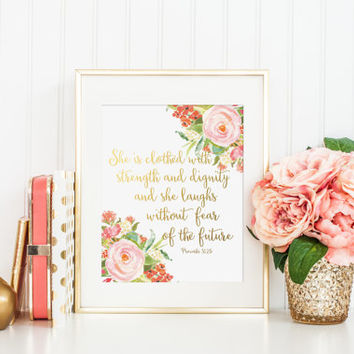 She Is Clothed With Strength And Dignity Printable - INSTANT DOWNLOAD Printable - faux gold foil printable - Proverbs 31:25 - scripture