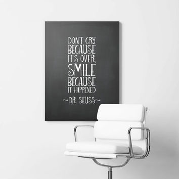 Don't cry because it's over, smile because it happened, Dr. Seuss quote 8x10 digital print, black white, instant printable poster typography