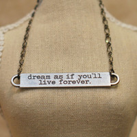James Dean Quote Necklace  Antiqued Silver by reverietrinkets