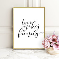 FAMILY GIFT, Love Makes a Family I love us, Inspirational Quote, Home Decor, Typography Art Print, Typography Poster, Family is everything