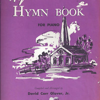 1960s Vintage Step by Step Hymn Book for Piano, Arranged by David Carr Glover, 17 Pages, 18 Songs, Belwin Mills Pub., Vintage Music Book