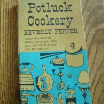 Potluck Cookery by Beverly Pepper 1955 Vintage Retro Cookbook