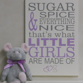 Sugar and Spice and Everything Nice What Little Girls Are Made Of - Linen (off white) Wall Sign Painted in Light Purple and Gray