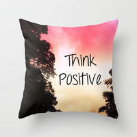 Think Positive Throw Pillow by Louise Machado