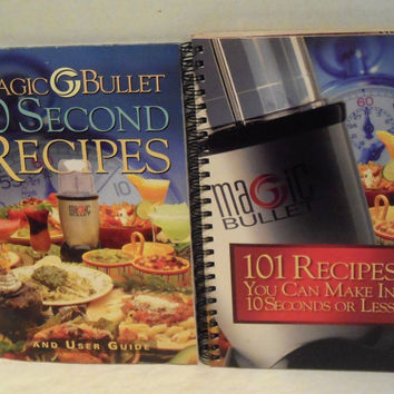 Magic Bullet Cookbook  101 Recipes You Can Make in 10 Seconds or Less