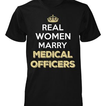 Real Women Marry Medical Officers. Cool Gift - Unisex Tshirt