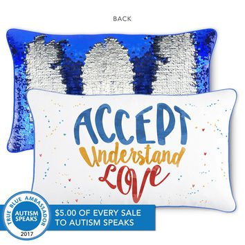 ACCEPT, UNDERSTAND, LOVE Pillow w/ Reversible Blue & Silver Sequins ($5 per pillow to Autism Speaks)