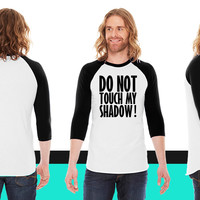 Do not touch my shadow American Apparel Unisex 3/4 Sleeve T-Shirt