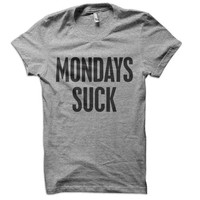 Monday's Suck Ladies T-Shirt - school work t shirt beer funny  tshirt college bar tee day drinking party