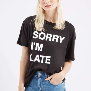 Sorry I'm Late Tee by Jac Vanek | Topshop