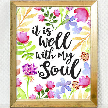 It is well with my soul digital download, Printable Quote, Inspiring Art, typography art, christian gift, hymn lyrics, floral, calligraphy