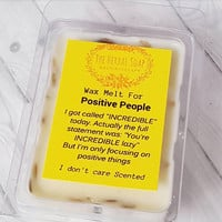 Wax Melt for Positive People / Wax Melt / Funny Gifts / Natural Soy Wax Tart