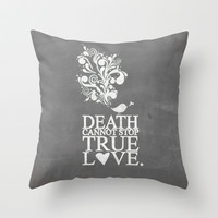 death cannot stop true love.. princess bride quote Throw Pillow by studiomarshallarts | Society6