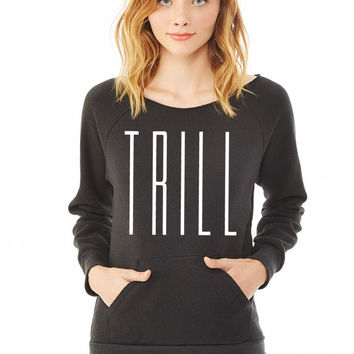 Trill ladies sweatshirt