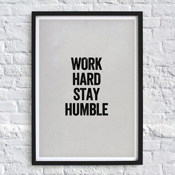 Work Hard, Stay Humble Typography Quote Art Print