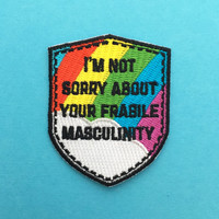 Im Not Sorry About Your Fragile Masculinity Bright Rainbow Iron On Patch - Embroidered Patch - Feminist Patch - Feminist Killjoy Accessories