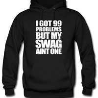 I Got 99 Problems Hoodie