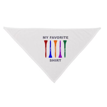 My Favorite Tee Shirt Dog Bandana 26 by TooLoud
