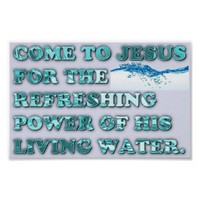 The Refreshing Power Of Jesus' Living Water. Poster