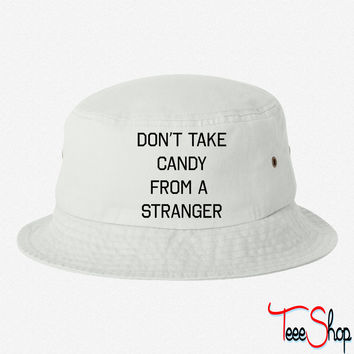 Don't take candy from a stranger bucket hat