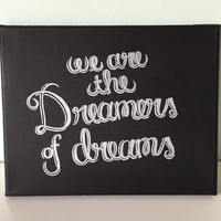We Are the Dreamers of Dreams - Black, White and Silver Quote Canvas 8x10 in.