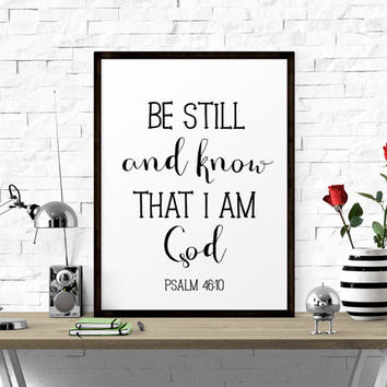 Printable Wall Art, Be Still And Know That I Am God - Psalm 46:10, Scripture Wall Art, Affiche Scandinave, Calligraphy, Typography