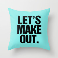 Let's Make Out Aqua Blue Throw Pillow by RexLambo