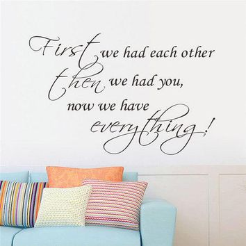 first we had each other now we have everything inspirational wall sticker
