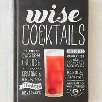 Wise Cocktails: The Owl's Brew Guide To Crafting & Brewing Tea-Based Beverages By Jennie Ripps & Maria Littlefield