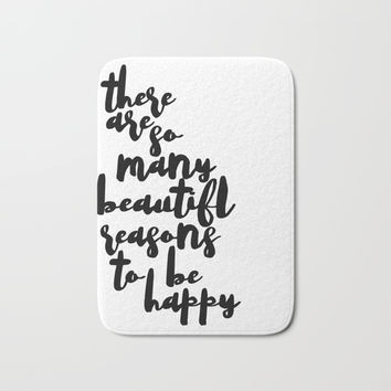 There are so many beautiful reasons to be happy printable, Inspirational quotes Bath Mat by NathanMooreDesigns