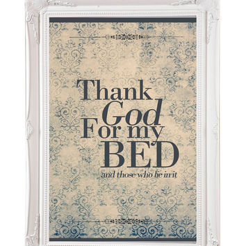 Thank God For My Bed - Printable Poster