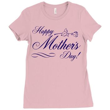 happy mother s day Ladies Fitted T-Shirt
