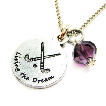 Living The Dream Field Hockey Necklace