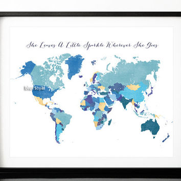 "10x8"" 20x16"" Printable world map with countries and names ""She leaves a little sparkle wherever she goes"" teal, blue, gold - map138 011"