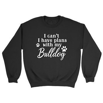 I can't I have plans with my bulldog retriever sweater, dog mom, dog lover Crewneck Sweatshirt
