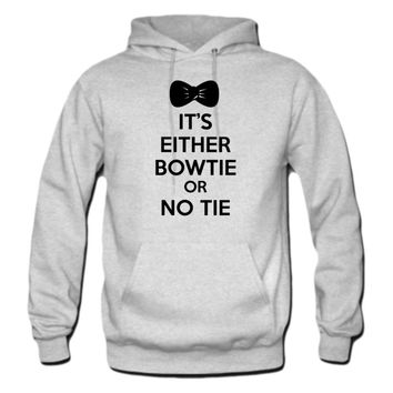 It's either bowtie or no tie Hoodie