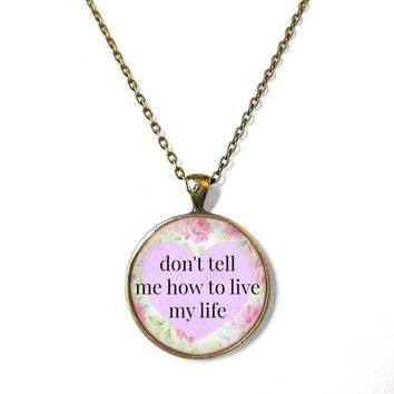 Lavender Floral don't tell me how to live my life! Conversation Heart Necklace - Funny