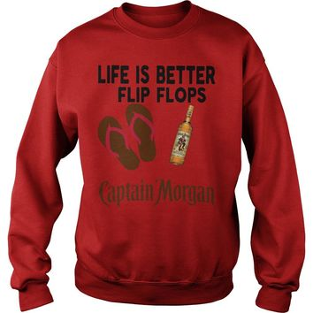 Life is better in Flip Flop with Captain Morgan shirt Sweat Shirt