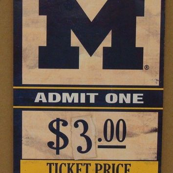 "MICHIGAN WOLVERINES GAME TICKET ADMIT ONE GO BLUE WOOD SIGN 6""X12'' NEW WINCRAFT"