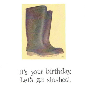 Let's Get Sloshed Birthday Card | Wellington Rubber Boots Funny Drinking Beer Alcohol Humor Men Women