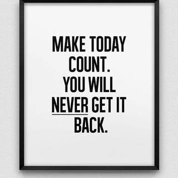 make today count print // motivational print // black and white home decor print // typographic inspirational print // enjoy today