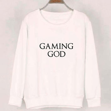 gaming god sweater White Sweatshirt Crewneck Men or Women for Unisex Size with variant colour
