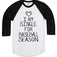 I am Single for Baseball Season-Unisex White/Black T-Shirt